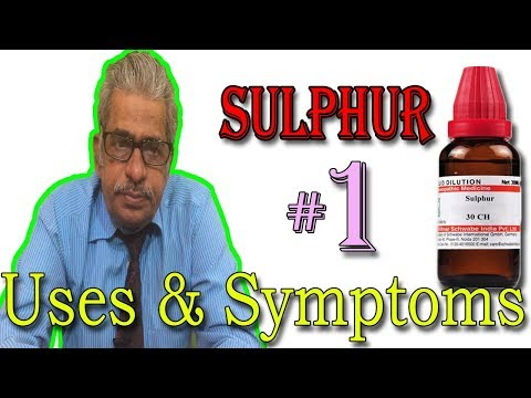 Sulphur in Hindi (Part 1) - Uses & Symptoms in Homeopathy by Dr P. S. Tiwari