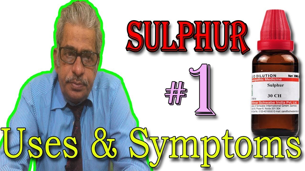 Sulphur in Hindi (Part 1) - Uses & Symptoms in Homeopathy by Dr P  S  Tiwari