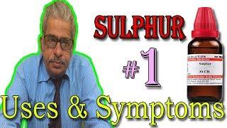 Sulphur in Hindi (Part 1) - Uses & Symptoms in Homeopathy by Dr P. S. Tiwari