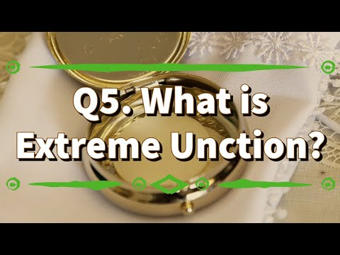 Q5. What is Extreme Unction? (Re-upload)