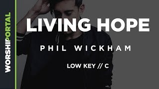 Living Hope - Phil Wickham - Low Key C - Backing Track