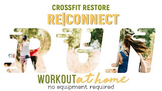 How to workout at home #CrossFit Restore Friday RE|Connect WOD