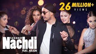 Nachdi | Sukhbir | Feat. Arjun Images