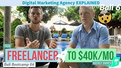 How to Go from Freelancer to $40k/mo Digital Marketing Agency ✈️ Bali Bootcamp 6