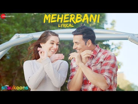 Meherbani - Lyrical - The Shaukeens | Akshay Kumar | Arko | Jubin Nautiyal