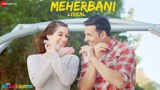 Download lagu Meherbani - Lyrical - The Shaukeens | Akshay Kumar | Arko | Jubin Nautiyal