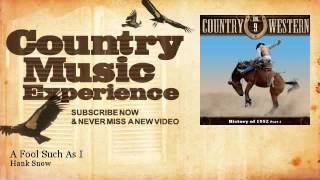 Hank Snow - A Fool Such As I - Country Music Experience YouTube Videos