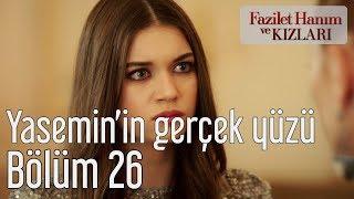 Fazilet Hanım Ve Kızları 26. Bölüm - Yasemin'in Gerçek Yüzü