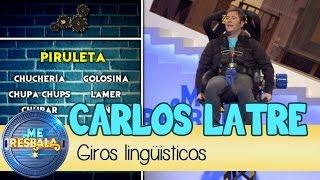 Me Resbala - Giros lingüisticos: Carlos Latre y Flo