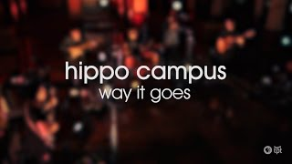 Hippo Campus - Way it Goes (LIVE Music Video at the Landmark Center)