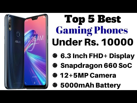 Top 5 Best Gaming Phones Under Rs. 10000 In India | March 2019