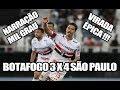 BOTAFOGO 3 X 4 SÃO PAULO - NARRAÇÃO MIL GRAU