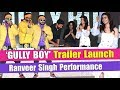 """Ranveer Singh"" Live Rap At ""Gully Boy"" Tralier Launch 