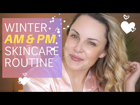 UPDATED AM & PM WINTER SKINCARE ROUTINE