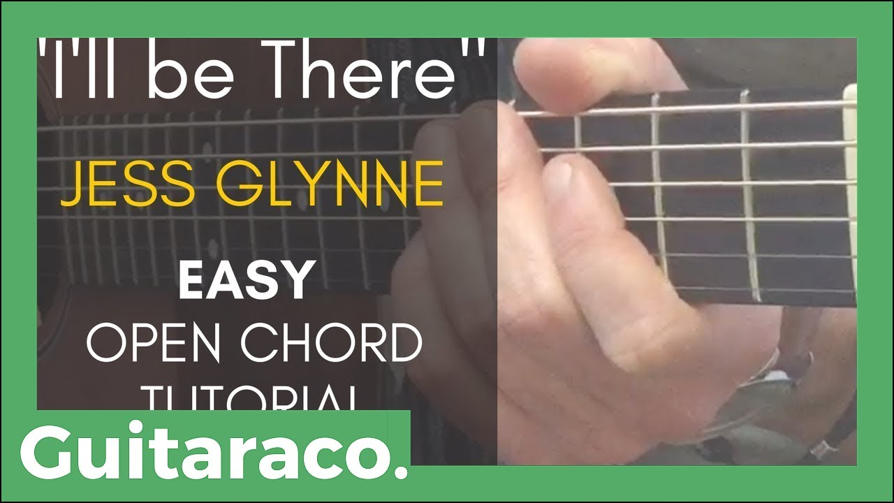 Ill Be There Jess Glynne Easy Guitar Tutorial 4 Open Chords