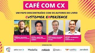Café com CX - Episódio #4