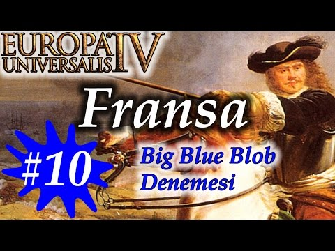 100'lük Generale Bak! [Europa Universalis 4] Fransa (Big Blue Blob) -B10