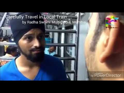 Care Fully Travel in Local Train. By Radha Swami Multimedia, Mumbai