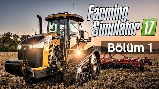 Farming Simulator 2017 (Türkçe) | Ne Yapacağımı Kestiremedim | Bölüm 1