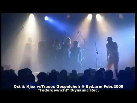 Ost & Kjex Live w/Traces Gospel Choir -  Federgewicht - Bylarm 2009