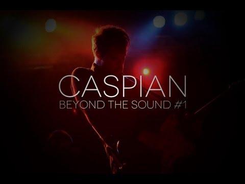 [Beyond The Sound #1] Caspian