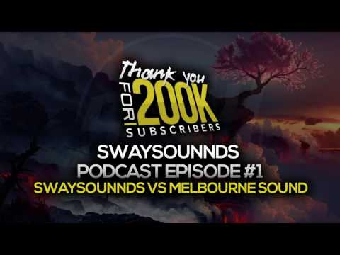 SwaySounnds Podcast Episode #1 - SwaySounnds Vs Melbourne Sound [200K SUBSCRIBER SPECIAL]