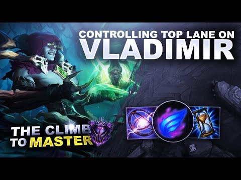 CONTROLLING THE TOP LANE ON VLADIMIR! - Climb to Master S9   League of Legends