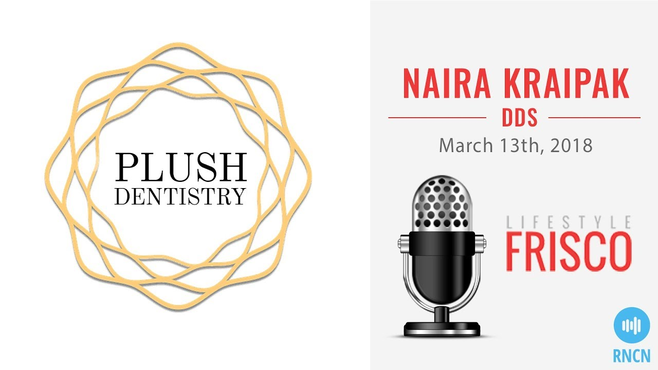 Plush Dentistry | The Frisco Podcast – Episode 84
