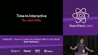 Kyle Mathews: GatsbyJS — How to Create The Fastest Sites In The World — ReactNext 2017