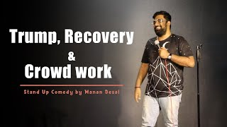 Trump, Recovery & Crowd work | Gujarati Stand Up Comedy by Manan Desai
