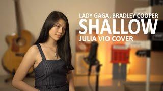 LADY GAGA, BRADLEY COOPER - SHALLOW (A STAR IS BORN) COVER BY JULIA VIO