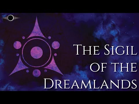 Sigil of the Dreamlands - History and Lore