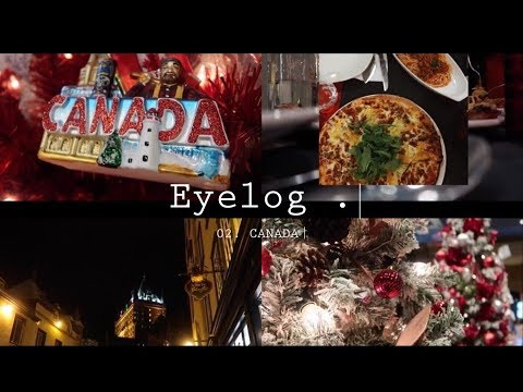 VLOG)EYELOG_ Hello Canada 인생크리스마스,캐나다 브이로그/Best Christmas in my life(QUEBEC/MONTREAL/OTTAWA)