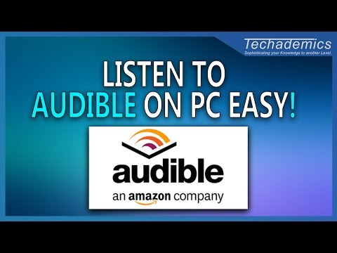How to Listen to Audible on Windows 10 PC | Download Audiobooks for Computer 2018