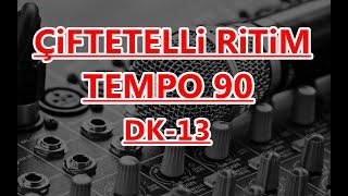 13  DK  CiFTETELLi   RİTİM  90