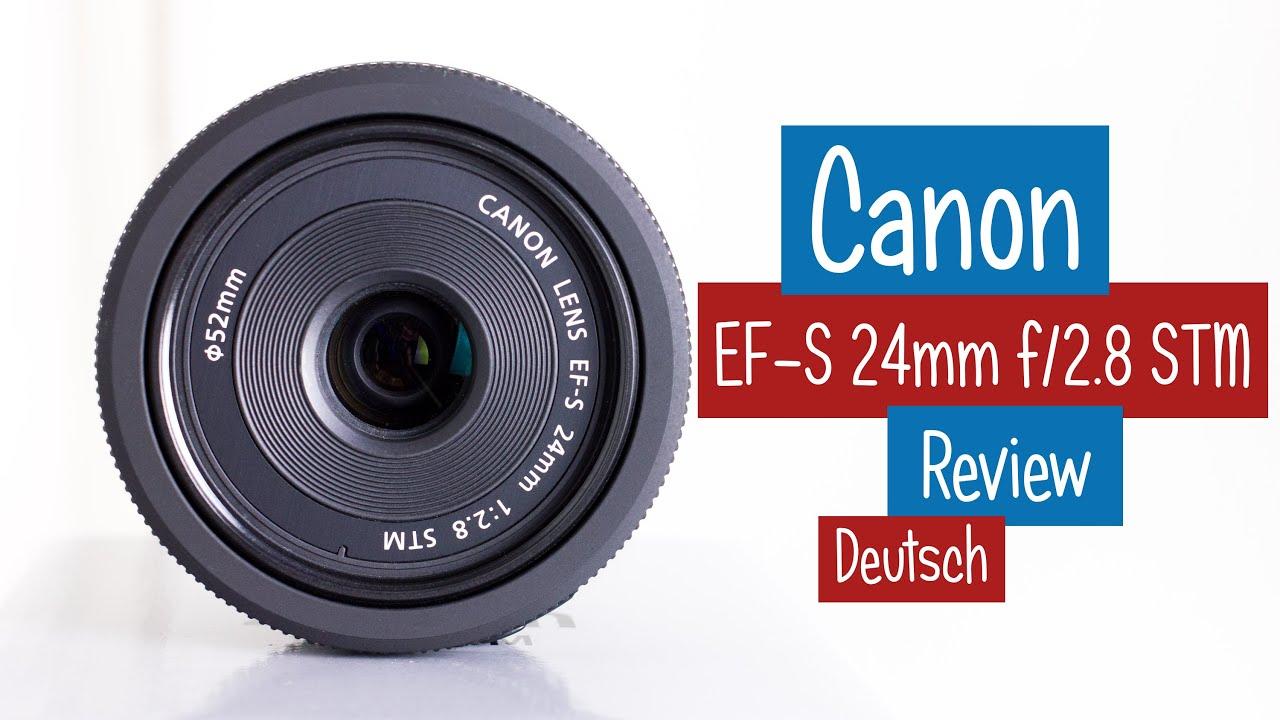📸 Canon EF-S 24mm Pancake Objektiv Review deutsch - YouTube
