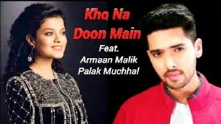 Kho Na Doon Main - New Song || Armaan Malik  Feat. Palak Machhal || A.J. Creation.