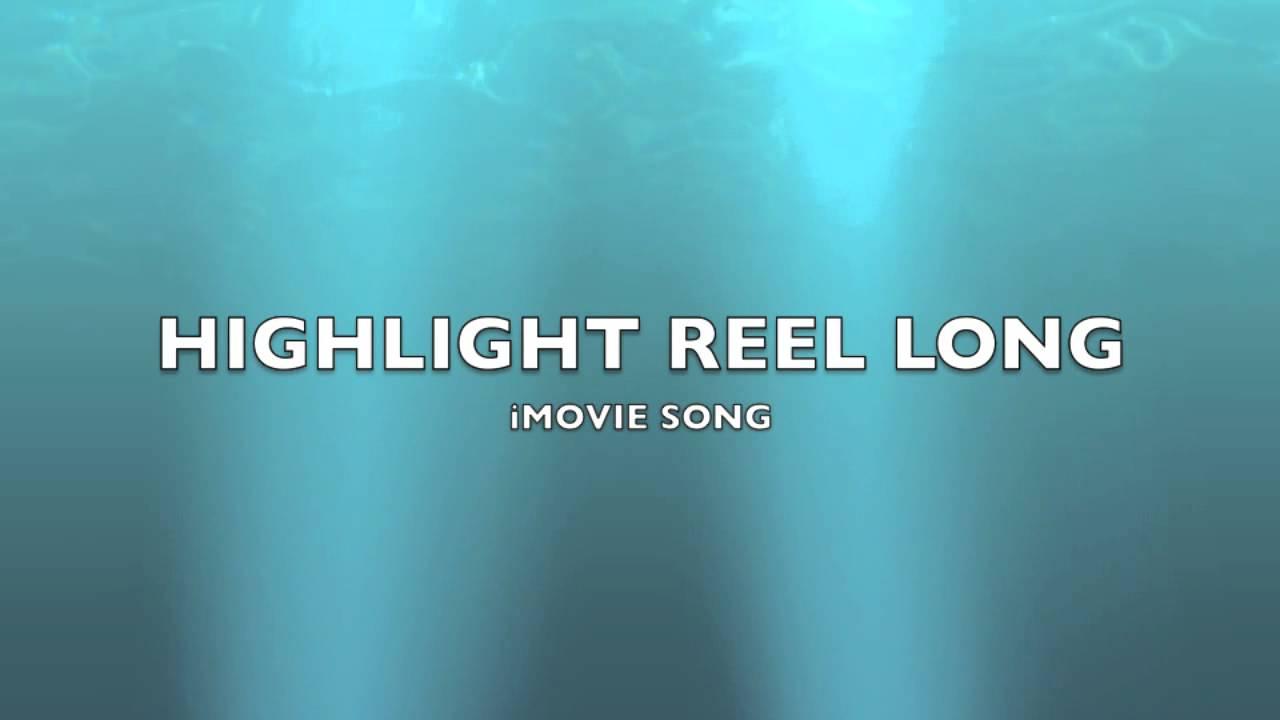 Highlight Reel Long | iMovie Song-Music