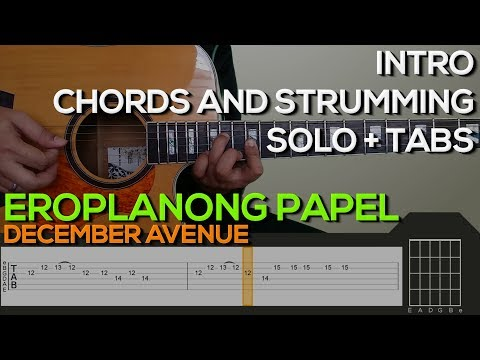 December Avenue - Eroplanong Papel Guitar Tutorial [INTRO, SOLO, CHORDS AND STRUMMING + TABS]