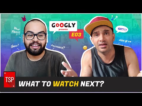 TSP's Googly | What To Watch Next?
