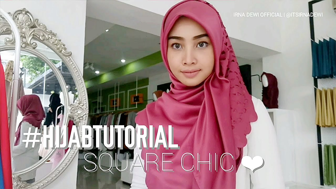 HIJAB TUTORIAL SQUARE CHIC JILBAB SEGIEMPAT KOMBINASI YouTube