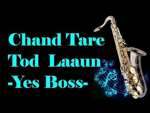 #156:-Chand Taare Tod Laaoon || Yes Boss || Best Saxophone Instrumental