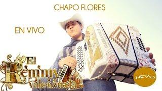 Remmy Valenzuela - Chapo Flores (En Vivo)