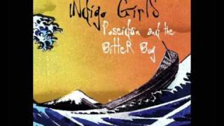 Indigo Girls - 10 - True Romantic (Poseidon And The Bitter Bug Disc 01)