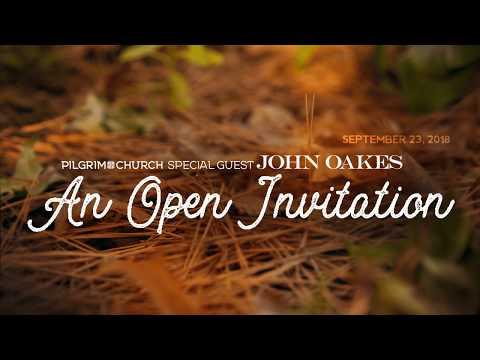 2018 09 23 Dr John Oakes An Open Invitation Youtube