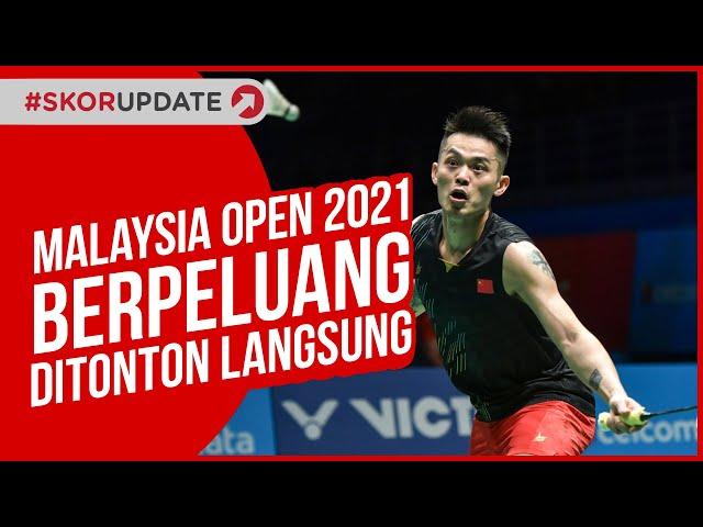 MALAYSIA OPEN 2021 BERPOTENSI JADI TURNAMEN BULU TANGKIS PERTAMA YANG DIHADIRI PENONTON