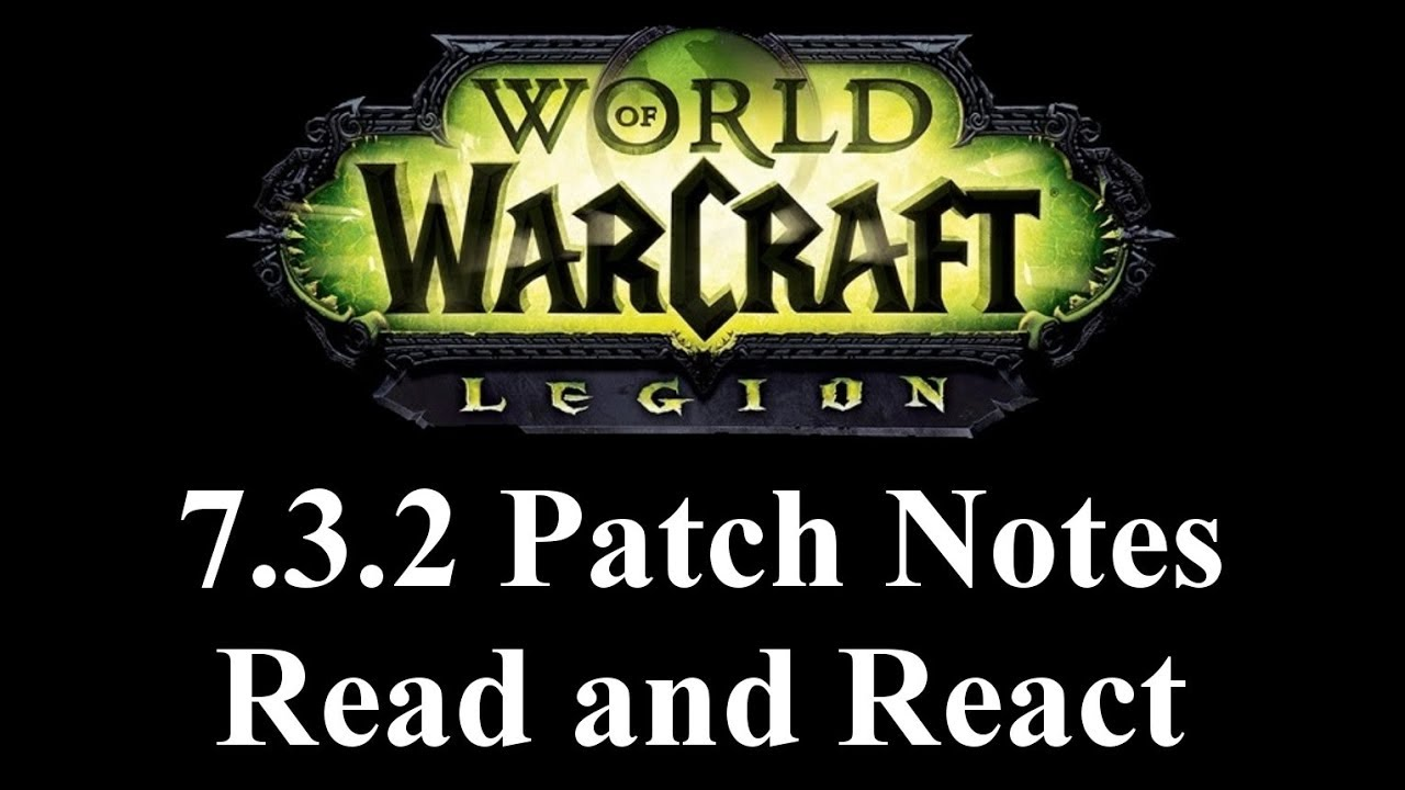 wow 7.3 2 patch notes