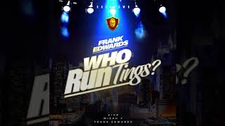 Frank Edwards - Who Run Tings - lyrics Video