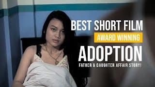 Cinta Terlarang Ayah & Anak | ADOPTION (First Prize ISCA 2013, Osaka - Jepang)