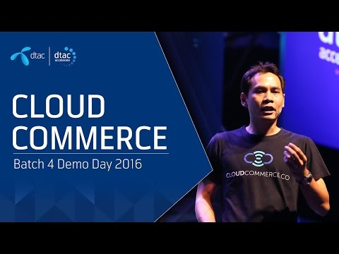 dtac accelerate Demo Day 2016 : CloudCommerce